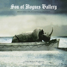 SON OF ROGUES GALLERY: PIRATE BALLADS, SEA SONGS & CHANTEYS