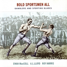 BOLD SPORTSMEN ALL: GAMBLERS AND SPORTING BLADES