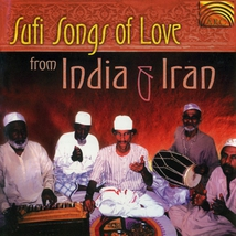 SUFI SONGS OF LOVE FROM INDIA & IRAN
