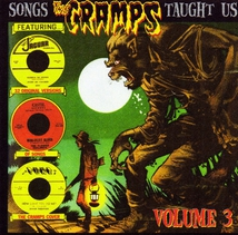 SONGS THE CRAMPS TAUGHT US - VOLUME THREE