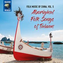 FOLK MUSIC OF CHINA 5: ABORIGINAL FOLK SONGS OF TAIWAN