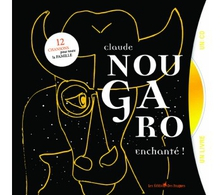 CLAUDE NOUGARO, ENCHANTÉ !