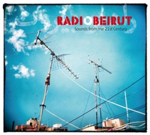RADIO BEIRUT. SOUNDS FROM THE 21ST CENTURY