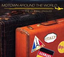 MOTOWN AROUND THE WORLD (THE CLASSIC SINGLES)