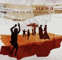 HAWA. SUR UN AIR DE MANDINGUE