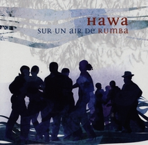 HAWA. SUR UN AIR DE RUMBA