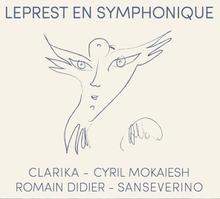 LEPREST EN SYMPHONIQUE (CLARIKA-MOKAEISH-DIDIER-SANSEVERINO)