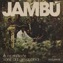 JAMBÚ E OS MÍTICOS SONS DA AMAZÔNIA