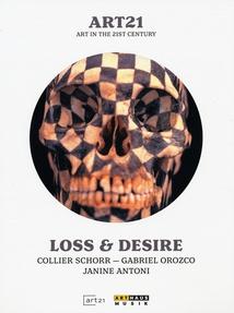 ART21 - LOSS & DESIRE