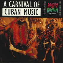 ROUTES OF RHYTHM VOLUME 1: A CARNIVAL OF CUBAN MUSIC