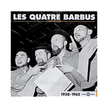 LES QUATRE BARBUS L'ANTHOLOGIE 1938-1969