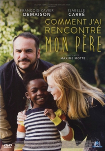 COMMENT J'AI RENCONTRÉ MON PÈRE