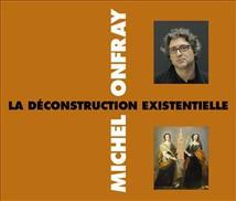 LA DECONSTRUCTION EXISTENTIELLE