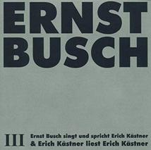ERNST BUSCH III: E. BUSCH SINGT UND SPRICHT ERICH KÄSTNER