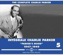 INTÉGRALE CHARLIE PARKER VOL.5 PARKER'S MOOD 1947-1949