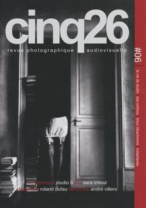 CINQ26 - REVUE PHOTOGRAPHIQUE AUDIOVISUELLE #06
