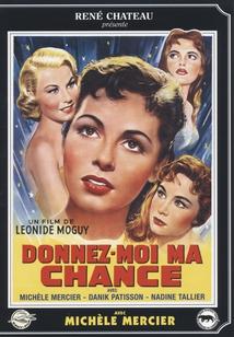 DONNEZ-MOI MA CHANCE