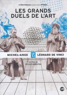 LES GRANDS DUELS DE L'ART : LÉONARD DE VINCI VS MICHEL-ANGE