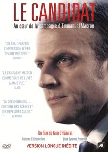 LE CANDIDAT - AU COEUR DE LA CAMPAGNE D'EMMANUEL MACRON