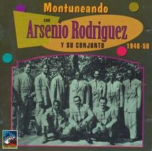 MONTENUANDO CON ARSENIO RODRIGUEZ Y SU CONJUNTO 1946-50