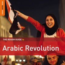 ROUGH GUIDE TO ARABIC REVOLUTION (+ BONUS CD BY RAMY ESSAM)