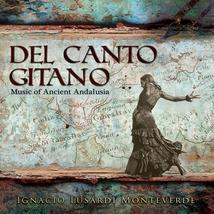 DEL CANTO GITANO- MUSIC OF ANCIENT ANDALUSIA