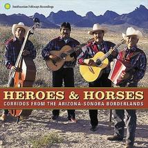 HEROES & HORSES: CORRIDOS FROM THE ARIZONA-SONORA BORDERLAND