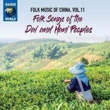 FOLK MUSIC OF CHINA 11: FOLK SONGS OF THE DAI & HANI PEOPLES
