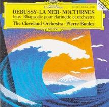 LA MER / NOCTURNES / JEUX / RAPSODIE CLARINETTE ORCHESTRE