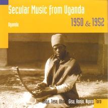 SECULAR MUSIC FROM UGANDA, 1950 & 1952