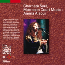GHARNATA SOUL, MORROCAN COURT MUSIC: AMINA ALAOUI