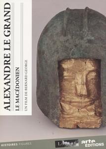ALEXANDRE LE GRAND - LE MACÉDONIEN