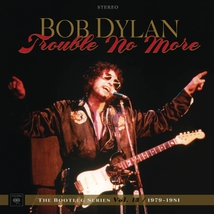 BOOTLEG SERIES VOL.13 : TROUBLE NO MORE