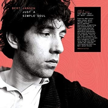 JUST A SIMPLE SOUL (THE VERY BEST OF BERT JANSCH)