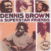 REGGAE LEGENDS : DENNIS BROWN & SUPERSTAR FRIENDS