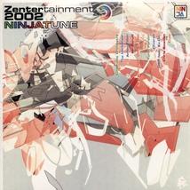 ZENTERTAINMENT 2002-NINJA TUNE