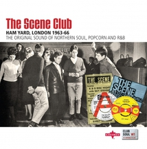 THE SCENE CLUB - HAM YARD, LONDON 1963-66