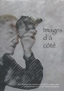 IMAGES D'À CÔTÉ, Vol.1