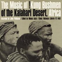 THE MUSIC OF !KUNG BUSHMEN OF THE KALAHARI DESERT, AFRICA
