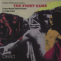 THE FIGHT GAME: A RADIO-BALLAD ABOUT THE BOXERS