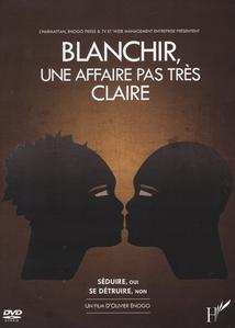 BLANCHIR, UNE AFFAIRE PAS TRÈS CLAIRE
