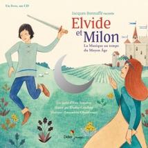 ELVIDE ET MILON (LA MUSIQUE AU TEMPS DU MOYEN-ÂGE)