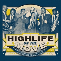 HIGHLIFE ON MOVE: SELECTED NIGERIAN & GHANAIAN RECORDINGS