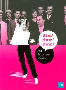 DIM' DAM' DOM' & LES FEMMES... AUSSI
