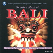 GAMELAN MUSIC OF BALI: GAMELAN ANGKLUNG AND GONG KEBJAR
