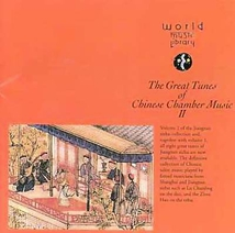 THE GREAT TUNES OF CHINESE CHAMBER MUSIC II