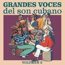 GRANDES VOCES DEL SON CUBANO, VOLUMEN 2