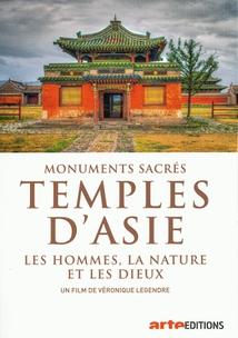 MONUMENTS SACRÉS - TEMPLES D'ASIE, LES HOMMES, LA NATURE ET LES DIEUX