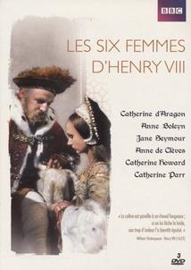 LES SIX FEMMES D'HENRI VIII