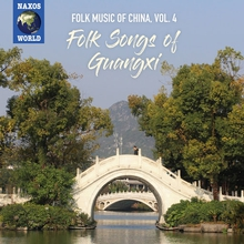 FOLK MUSIC OF CHINA 4: FOLK SONGS OF GUANGXI
